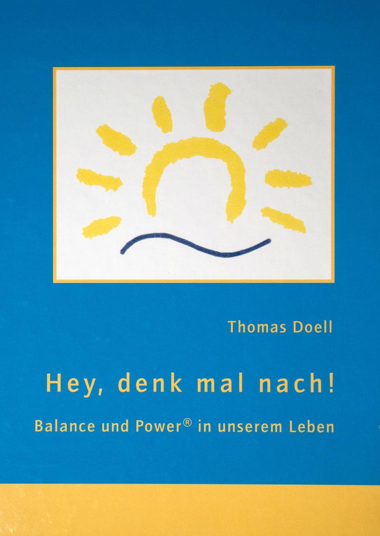 Hey, denk mal nach! Balance und Power in unserem Leben - Ein Buch von Thomas Doell